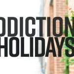Addictions and the Holidays