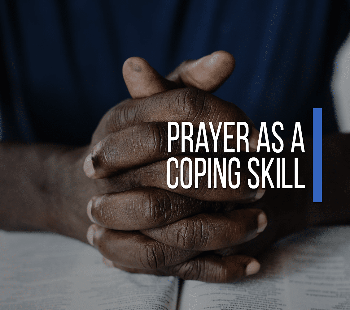 Prayer As A Coping Skill
