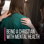Being A Christian With Mental Health [Video]