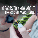 10 Facts To Know About Teens And Marijuana