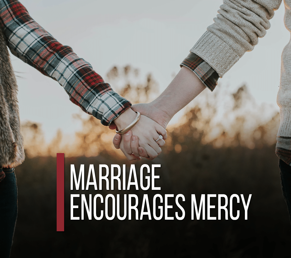 Marriage Encourages Mercy