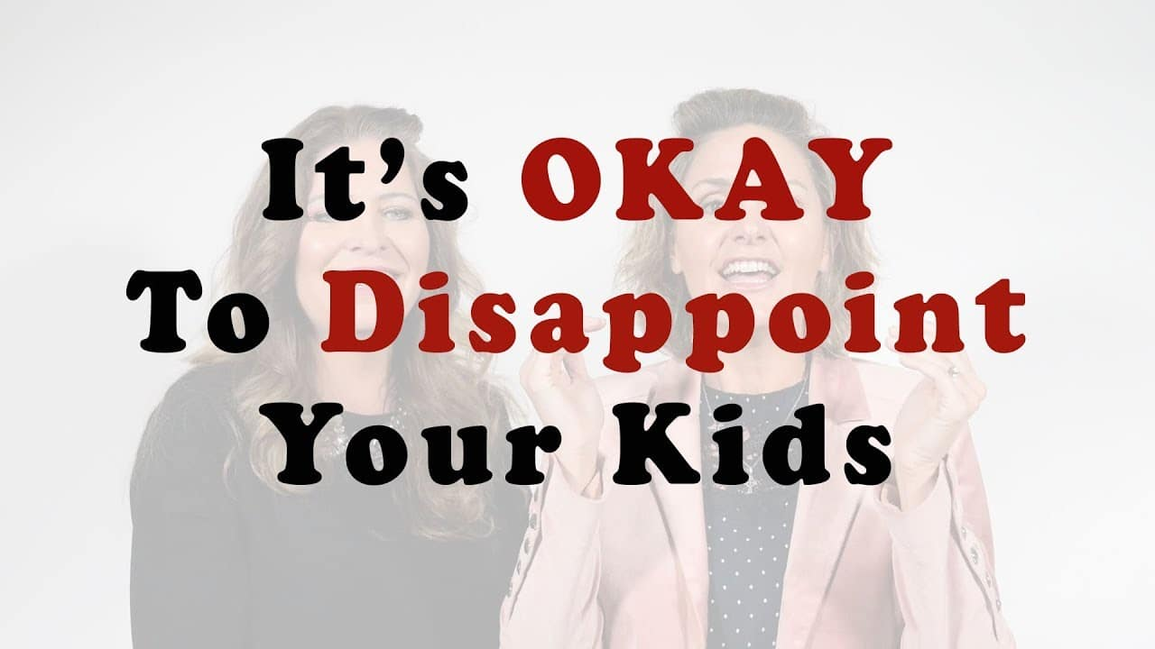 It's Okay To Disappoint Your Kids [Video]