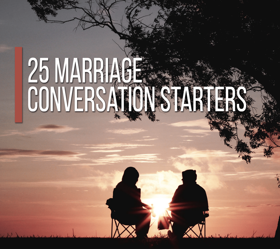 25 Marriage Conversation Starters