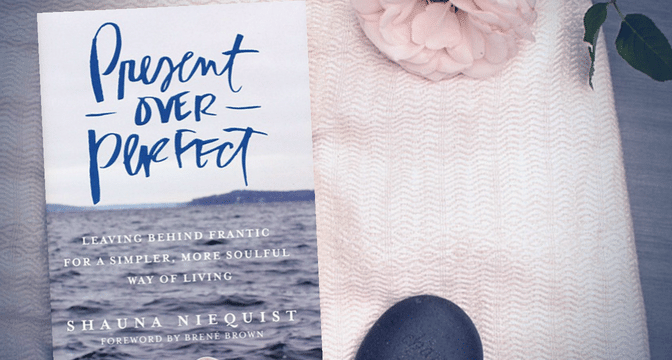 Present Over Perfect [Book Review]