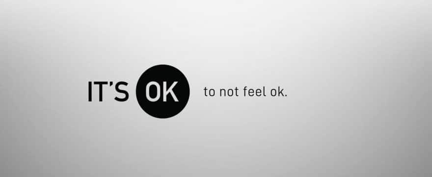It's Ok to Not Feel Ok [Video]