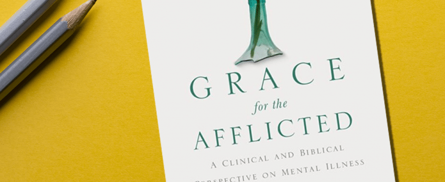 Grace for the Afflicted [Book Review]