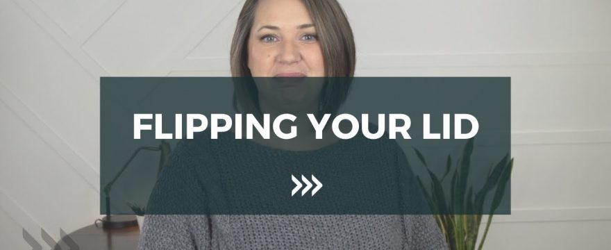Flipping Your Lid [Video]