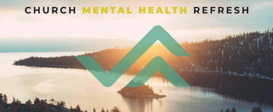 Church Mental Health Refresh
